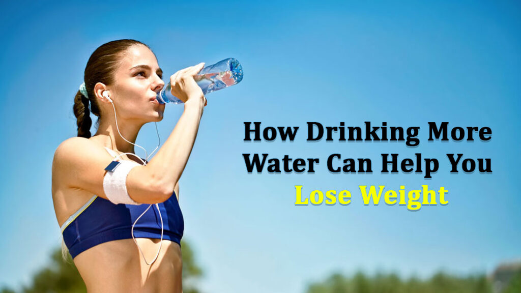 Drink More Water Can Help You Lose Weight